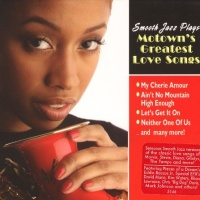 - Smooth Jazz Plays Motown's Greatest Love Songs
