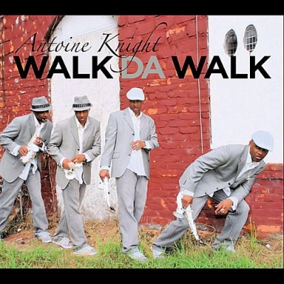 Antoine Knight - Walk Da Walk