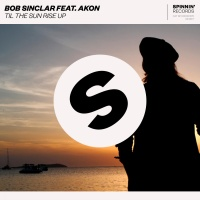 Bob Sinclar - Til The Sun Rise Up
