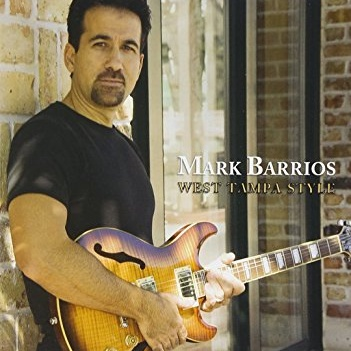 Mark Barrios - West Tampa Style