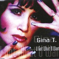 Gina T. - U Got What You Want (Promo)