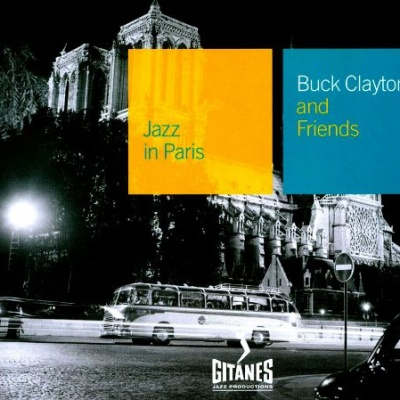 Buck Clayton - Buck Clayton and Friends