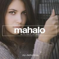 Mahalo - Be My Love