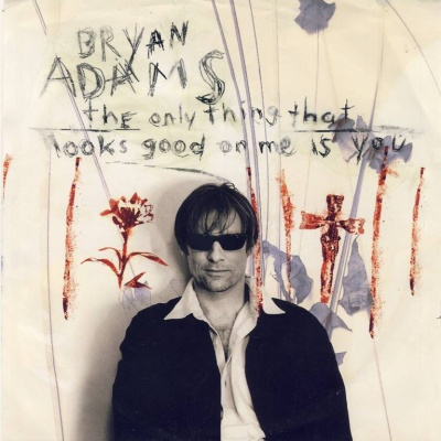 Bryan Adams - The Only Thing That Looks Good On Me Is You