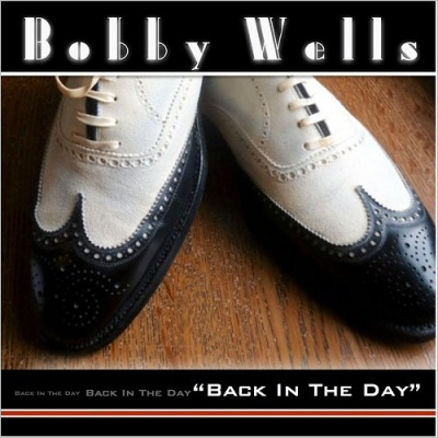 Bobby Wells - Back In The Day
