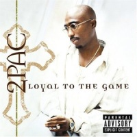 2Pac - Loyal to the Game (Compilation)