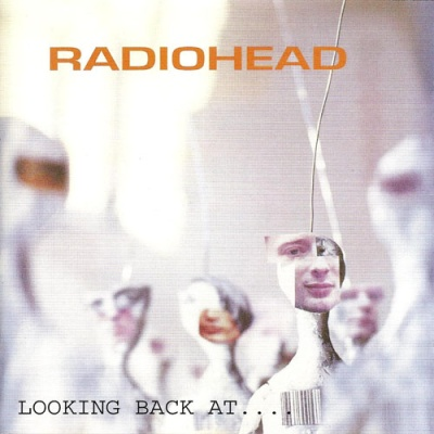 Radiohead - Looking Back At.... (Compilation) (Compilation)