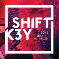 Shift K3Y - Gone Missing (Single)
