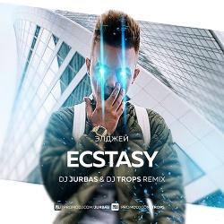 Элджей - Ecstasy (DJ Jurbas & DJ Trops Remix)