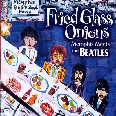 Dani - Fried Glass Onions: Memphis Meets the Beatles