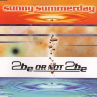 2Be or not 2Be - Sunny Summerday