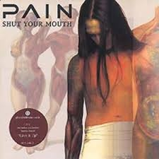 Pain - Shut Your Mouth