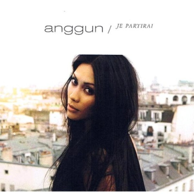 Anggun - Je Partirai (Single)