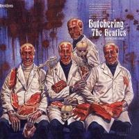 - Butchering the Beatles: A Headbashing Tribute