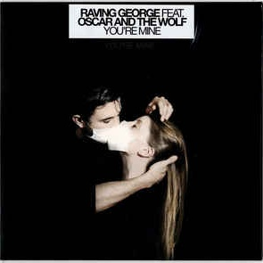 Raving George - You're Mine (DJ Antonio & Astero Club Remix)