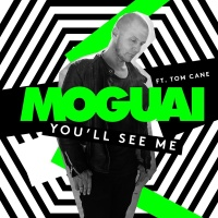 Moguai - You'll See Me