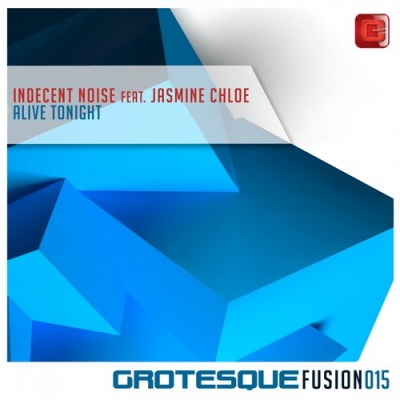 Indecent Noise - Alive Tonight