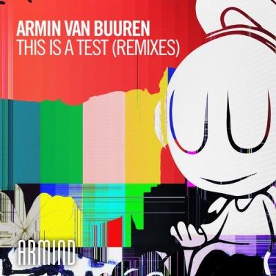 Armin Van Buuren - This Is A Test - Remixes