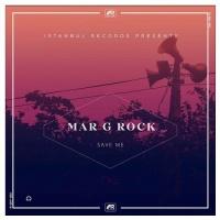 Mar G Rock - Save Me (The Distance & Igi Remix)