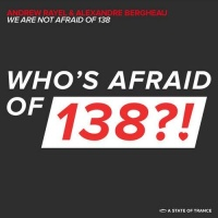 Andrew Rayel - We Are Not Afraid Of 138