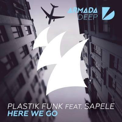 Plastik Funk - Here We Go (feat. Sapele) - Single