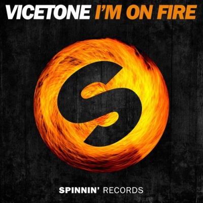 Vicetone - I'm On Fire