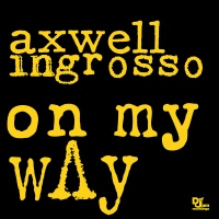 Axwell Λ Ingrosso - On My Way - Remixes