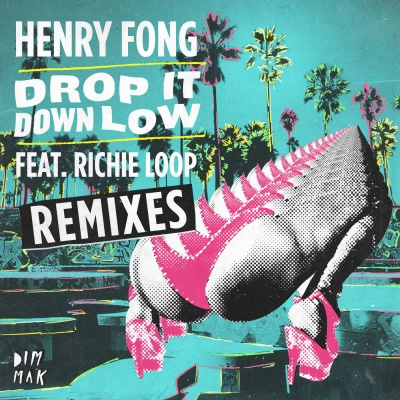 Henry Fong - Drop It Down Low (BrainDeaD Remix)