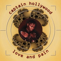 Captain Hollywood Project - Love & Pain