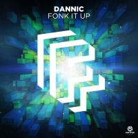 Dannic - Fonk It Up (Extended Mix) - Single