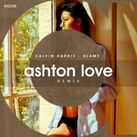 Calvin Harris - Blame (Ashton Love Remix)