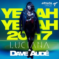 Luciana - Yeah Yeah 2017 (Dave Aude Remix)
