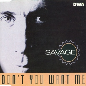Savage - Don't You Want Me