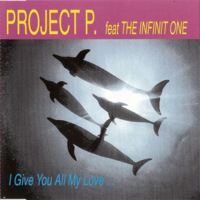 Project P. - I Give You All My Love