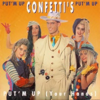 Confetti's - Put'm Up