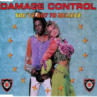 Damage  Control - You've Got To Believe