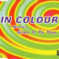 In Colour - I Wanna Give It To You