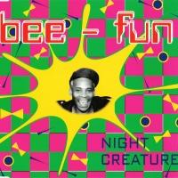 BEE-FUN - Night Creature