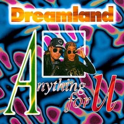 Dreamland - Anything For U
