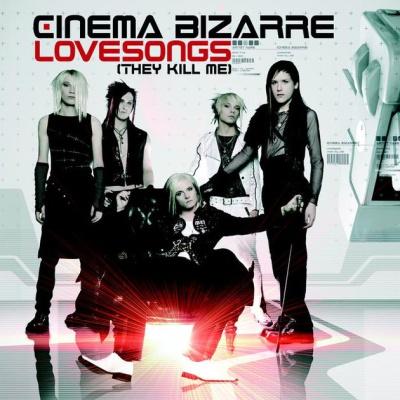 Cinema Bizarre - Lovesongs (They Kill Me)
