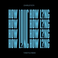 - How Long (Throttle Remix)
