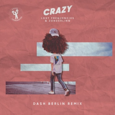 Lost Frequencies - Crazy (Dash Berlin Remix)