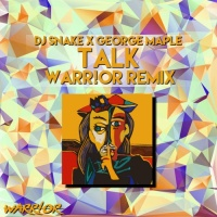 DJ Snake - Talk (WARR!OR Remix)