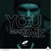 Avicii - You Make Me (Throttle Remix)