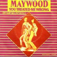 Maywood - You Treated Me Wrong
