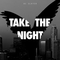 AC Slater - Take The Night EP