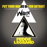 - Put Your Hands Up 4 Detroit (Willcox Remix)