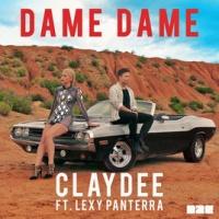 Claydee - Dame Dame