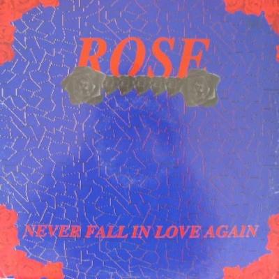 Rose - Never Fall In Love Again