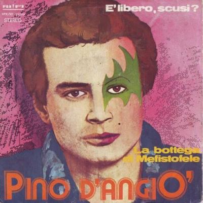 Pino D'Angio - E' Libero, Scusi? / La Bottega Di Mefistofele